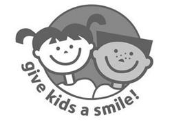 GIVE KIDS A SMILE!