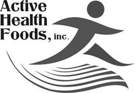 ACTIVE HEALTH FOODS, INC.