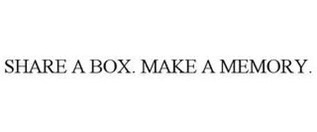 SHARE A BOX. MAKE A MEMORY.