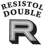 RESISTOL DOUBLE R