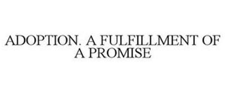 ADOPTION. A FULFILLMENT OF A PROMISE