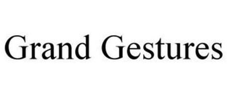 GRAND GESTURES