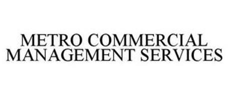 METRO COMMERCIAL MANAGEMENT SERVICES