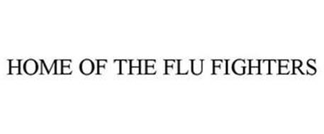HOME OF THE FLU FIGHTERS