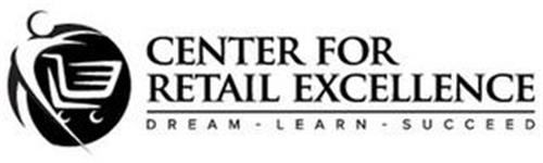 CENTER FOR RETAIL EXCELLENCE DREAM - LEARN - SUCCEED