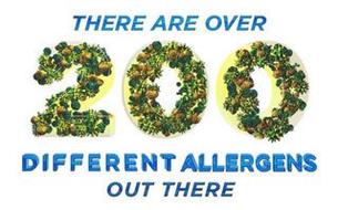 THERE ARE OVER 200 DIFFERENT ALLERGENS OUT THERE