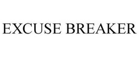 EXCUSE BREAKER