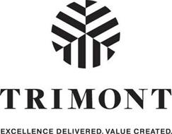 TRIMONT EXCELLENCE DELIVERED. VALUE CREATED.
