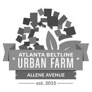 ATLANTA BELTLINE URBAN FARM ALLENE AVENUE EST. 2015