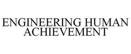 ENGINEERING HUMAN ACHIEVEMENT
