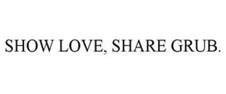 SHOW LOVE SHARE GRUB