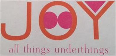 JOY ALL THINGS UNDERTHINGS