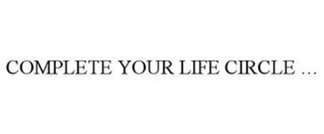 COMPLETE YOUR LIFE CIRCLE ...
