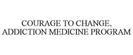 COURAGE TO CHANGE, ADDICTION MEDICINE PROGRAM