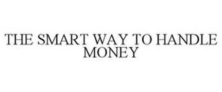 THE SMART WAY TO HANDLE MONEY