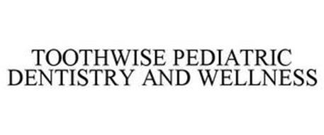 TOOTHWISE PEDIATRIC DENTISTRY AND WELLNESS