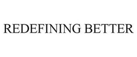 REDEFINING BETTER