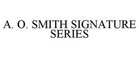A. O. SMITH SIGNATURE SERIES