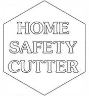 HOME SAFETY CUTTER