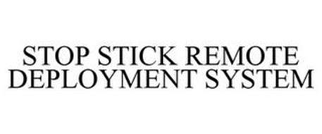 STOP STICK REMOTE DEPLOYMENT SYSTEM