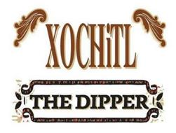 XOCHITL THE DIPPER