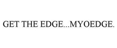 GET THE EDGE...MYOEDGE.