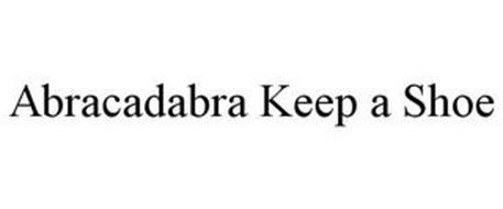 ABRACADABRA KEEP A SHOE