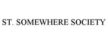 ST. SOMEWHERE SOCIETY
