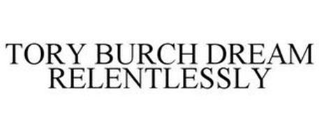 TORY BURCH DREAM RELENTLESSLY