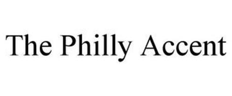 THE PHILLY ACCENT