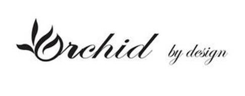 ORCHID BY DESIGN