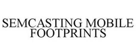SEMCASTING MOBILE FOOTPRINTS