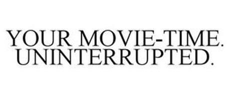 YOUR MOVIE-TIME. UNINTERRUPTED.