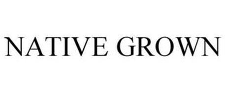 NATIVE GROWN