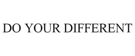 DO YOUR DIFFERENT