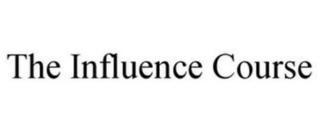 THE INFLUENCE COURSE