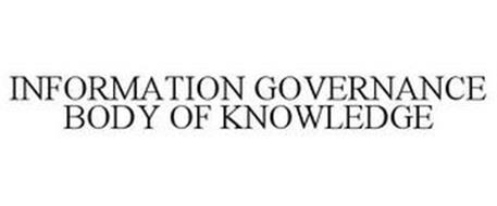 INFORMATION GOVERNANCE BODY OF KNOWLEDGE
