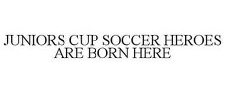 JUNIORS CUP SOCCER HEROES ARE BORN HERE