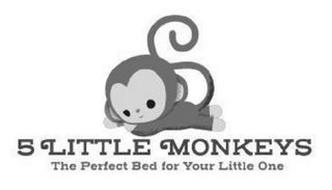 5 LITTLE MONKEYS THE PERFECT BED FOR YOUR LITTLE ONE