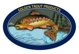 GOLDEN TROUT PRODUCTS