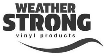 WEATHER STRONG VINYL PRODUCTS