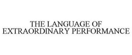 THE LANGUAGE OF EXTRAORDINARY PERFORMANCE