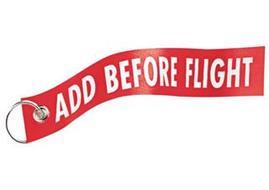 ADD BEFORE FLIGHT