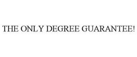 THE ONLY DEGREE GUARANTEE!