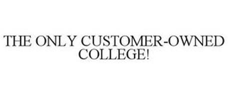 THE ONLY CUSTOMER-OWNED COLLEGE!