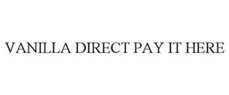 VANILLA DIRECT PAY IT HERE