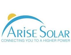 ARISE SOLAR CONNECTING YOU TO A HIGHER POWER