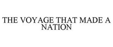 THE VOYAGE THAT MADE A NATION