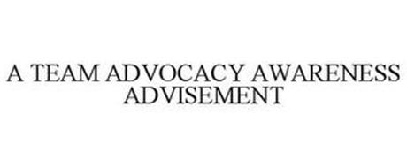 A TEAM ADVOCACY AWARENESS ADVISEMENT
