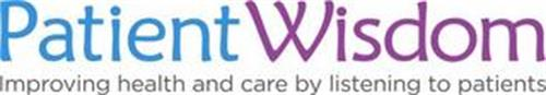PATIENTWISDOM IMPROVING HEALTH AND CAREBY LISTENING TO PATIENTS